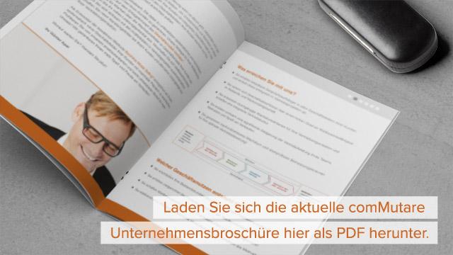 Laden Sie sich die aktuelle comMutare Unternehmensbroschüre hier als PDF herunter.